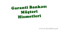 Garanti Bankası Müşteri Hizmetlerine Anında Bağlanma
