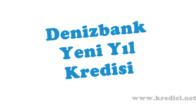 Denizbank Yeni Yıl Kredisi