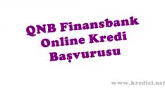 QNB Finansbank Online Kredi Başvurusu