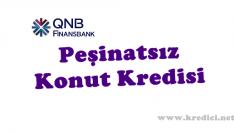 Peşinatsız Konut Kredisi QNB Finansbank'tan