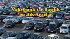Vakıfbank'tan Satılık 2. El İcralık Araçlar, Alma Şartları
