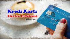 Kredi Kartı Ekstre Erteleme Nedir? Nasıl Yapılır?