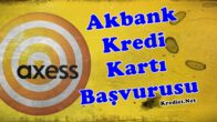 Akbank Axess Kredi Kartı Özellikleri, Nasıl Başvurulur?