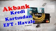 Akbank Axess Kredi Kartı İle Havale ve EFT Yapma