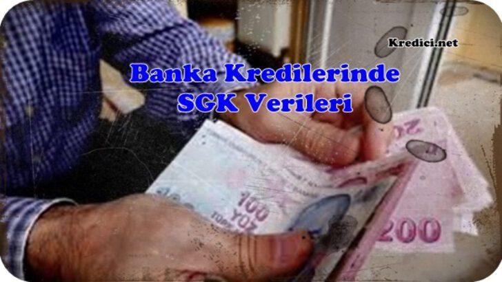 Banka Kredilerinde SGK Verilerinin Önemi Var mı?
