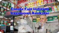Esnafa Faiz İndirimi Uygulayan Bankalar