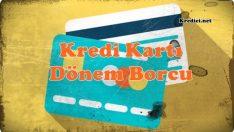 Kredi Kartı Dönem Borcu Nedir?