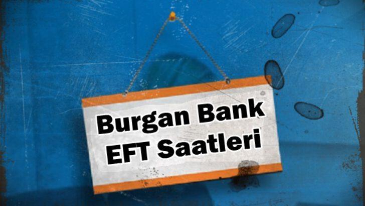 Burgan Bank EFT Saatleri
