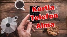 Kredi kartı ile telefon alma (Taksitle Telefon)