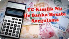 TC Kimlik Numarası İle Banka Hesap Numarası Sorgulama Nasıl Yapılır?